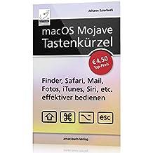 macOS Mojave Tastenkürzel - Finder, Safari, Mail, Fotos, iTunes, Siri, etc. effektiver bedienen (Mac mini, MacBook Pro, iMac)