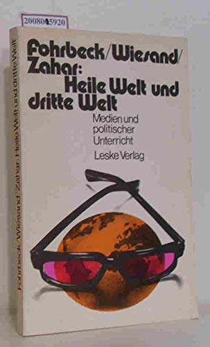 Heile Welt und Dritte Welt. Medien und politischer Unterricht I. Schulbuchanalyse.
