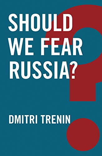 Should We Fear Russia? (Global Futures) por Dmitri V. Trenin