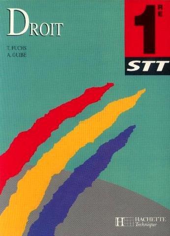 Droit, 1re STT par T Fuchs, A Guibe