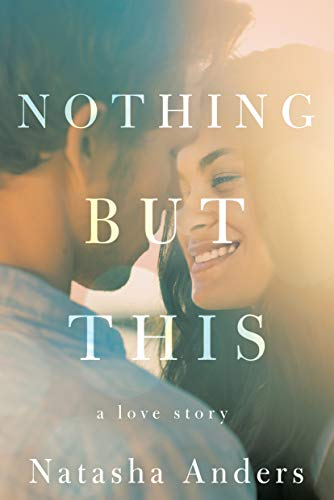 Nothing But This (The Broken Pieces Book 2) by [Anders, Natasha]
