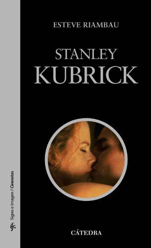 Stanley Kubrick (Signo E Imagen - Signo E Imagen. Cineastas) por Esteve Riambau