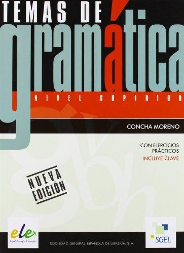 By Concha Moreno Garcia - Temas de Gramatica Con Ejercicios Practicos: Nivel Superior B2-C1 Including Answer Key