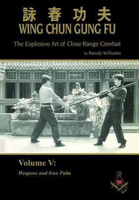Randy Williams Wing Chun Gung Fu Explosive Art of Close Range Combat Vol. 5