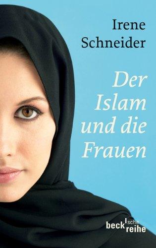 Der Islam und die Frauen (Beck'sche Reihe)