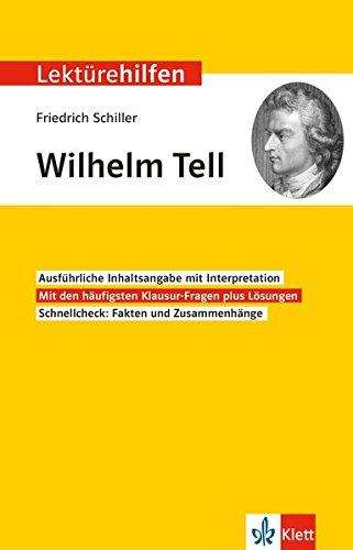 Klett Lektürehilfe Friedrich Schiller Wilhelm Tell: Interpretationshilfe für die 8.-10. Klasse...