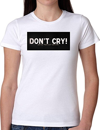 T SHIRT JODE GIRL GGG22 Z1713 DON'T CRY JUST SAY FUCK YOU SMILE LIFESTYLE FUN FASHION COOL BIANCA - WHITE