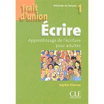 Trait d'union 1 - Niveau A1 - Cahier d'exercices 'Ecrire'