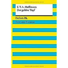 Der goldne Topf: Reclam XL - Text und Kontext