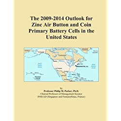 The 2009-2014 Outlook for Zinc Air Button and Coin Primary Battery Cells in the United States