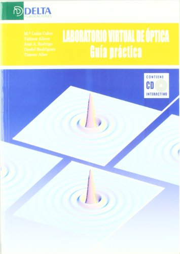 Laboratorio virtual de óptica. Guía práctica por María Luisa Calvo Padilla