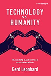 Technology vs. Humanity: The coming clash between man and machine (FutureScapes) (English Edition)