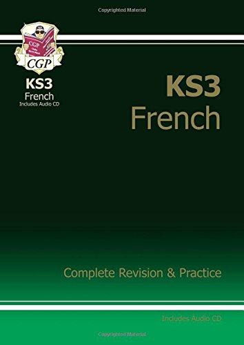 KS3 French Complete Revision and Practice with Audio CD: Complete Revision and Practise (Complete Revision & Practice)