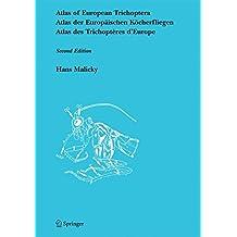Atlas of European Trichoptera/ Atlas der Europäischen Köcherfliegen/ Atlas des Trichoptères d' Europe: Second Edition