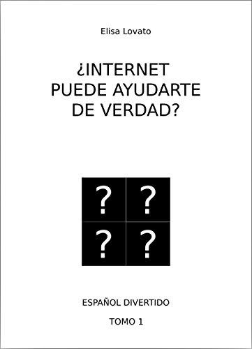 ¿Internet puede ayudarte de verdad? (Español divertido nº 1)