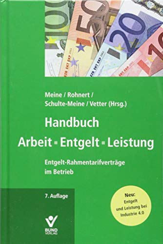 Handbuch Arbeit - Entgelt -Leistung: Entgelt-Rahmentarifverträge im Betrieb