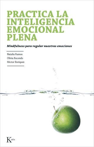 Practica La Inteligencia Emocional Plena (Psicología)
