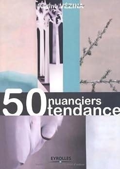 50 nuanciers tendance par [Vezina, Karine]