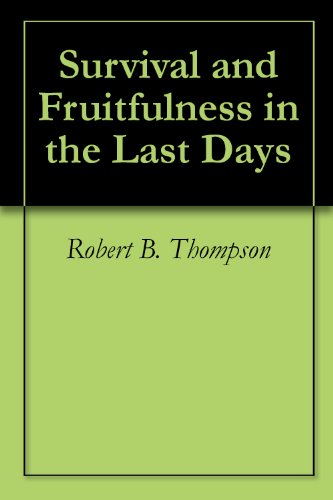 Survival and Fruitfulness in the Last Days