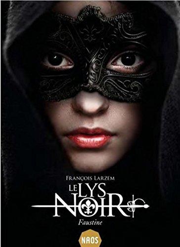 Le lys noir n° 1<br /> Faustine