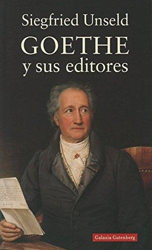 Goethe y sus editores (Ensayo) por Siegfried Unseld