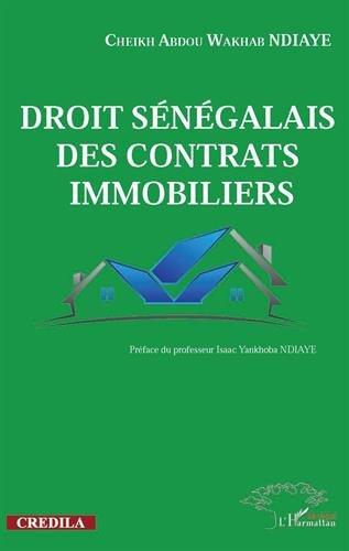 Droit sénégalais des contrats immobiliers par Cheikh Abdou Wakhab Ndiaye