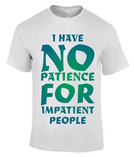 i have no patience fo inpatient people T-Shirt Herren Weiß