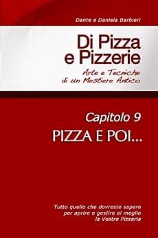Di Pizza e Pizzerie, Capitolo 9 - PIZZA E POI... di [Barbieri, Daniela]