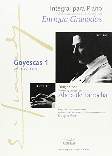 BOILEAU GRANADOS E. - INTEGRALE DE L'OEUVRE POUR PIANO : GOYESCAS 1 Classical sheets Piano