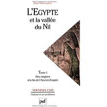 L'Egypte et la vallée du Nil, tome 1 : Des origines à la fin de l'Ancien Empire (12000-2000 avant J.C.)