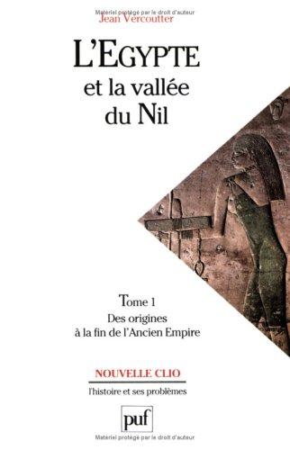 L'Egypte et la vallée du Nil, tome 1 : Des origines à la fin de l'Ancien Empire (12000-2000 avant J.C.) par Jean Vercoutter