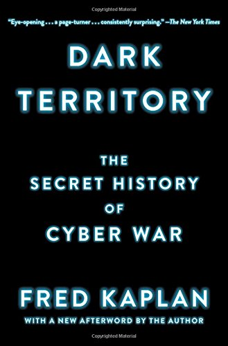 Dark Territory: The Secret History of Cyber War por Fred Kaplan