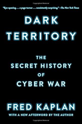 Preisvergleich Produktbild Dark Territory: The Secret History of Cyber War