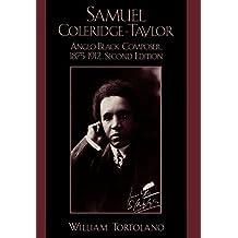 Samuel Coleridge-Taylor: Anglo-black Composer, 1875-1912