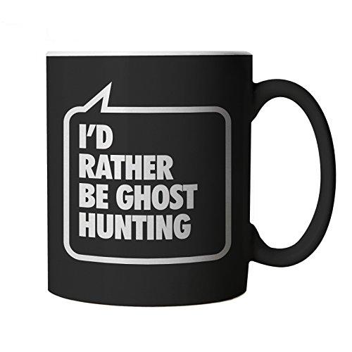 I'd Rather be Ghost Hunting, Funny Black Novelty Mug