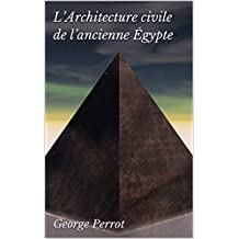 L'Architecture civile de l'ancienne Égypte (French Edition)