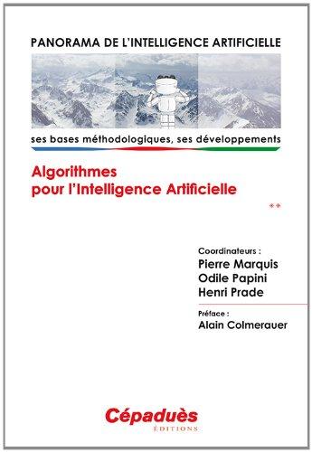 Panorama de l'Intelligence Artificielle - Ses bases méthodologiques, ses développements - Volume 2, Algorithmes pour l'intelligence artificielle