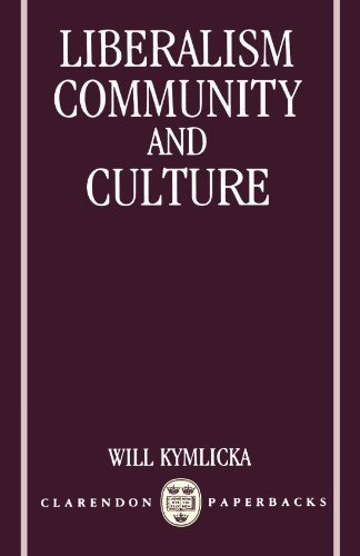 Liberalism, Community, and Culture (Clarendon Paperbacks) by Kymlicka, Will (1991) Paperback