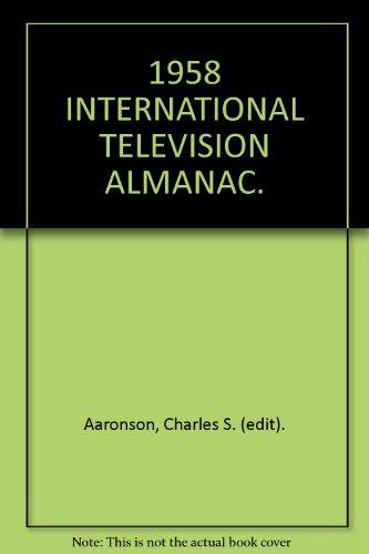 1958 INTERNATIONAL TELEVISION ALMANAC.