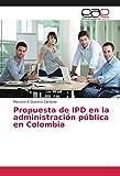 Propuesta de IPD en la administraci¿n p¿blica en Colombia