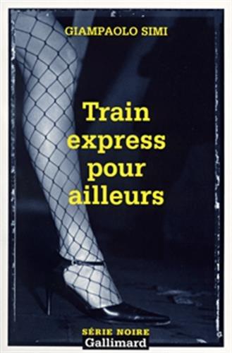Train express pour ailleurs par Giampaolo Simi