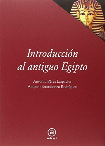Introducción al antiguo Egipto (Textos) por Antonio Pérez Largacha