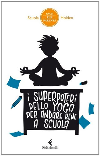 I superpoteri dello yoga per andare bene a scuola (Save the parents)