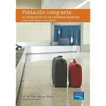 Población inmigrante: su integración en la sociedad (Fuera de colección Out of series)