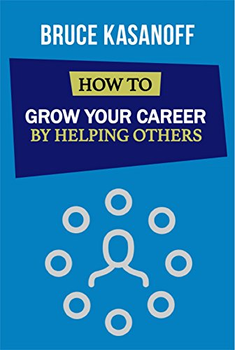 How to Grow Your Career By Helping Others (English Edition)