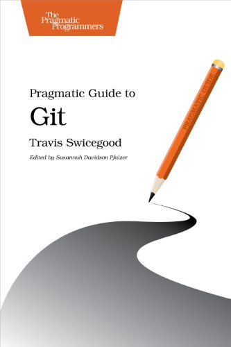 Pragmatic Guide to Git (Pragmatic Guides) por Travis Swicegood