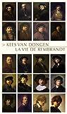 La vie de Rembrandt par Van Dongen