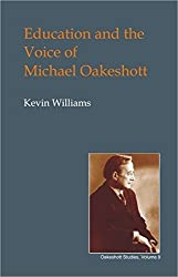 Education and the Voice of Michael Oakeshott (British Idealist Studies, Series 1: Oakeshott)