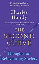 The Second Curve: Thoughts on Reinventing Society by Charles Handy (2016-05-01)