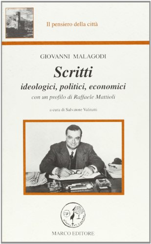 Scritti. Ideologici, politici, economici